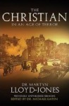 The Christian in an Age of Terror by Dr. M. Lloyd Jones