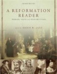 A Reformation Reader edited by Denis Janz