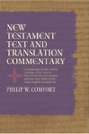 New Testament Text and Translation Commentary by Philip Comfort