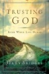 Trusting God: Even When Life Hurts by Jerry Bridges