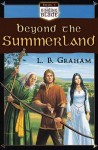 Beyond the Summerland (The Binding of the Blade Series, Book 1) by L.B. Graham