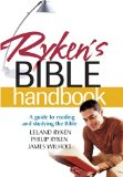 Ryken's Bible Handbook: A Guide to Reading and Studying the Bible by Leland Ryken, Philip Ryken & James Wilhoit