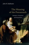 The Meaning of the Pentateuch: Revelation, Composition and Interpretation by John H. Sailhamer