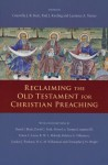 Reclaiming the Old Testament for Christian Preaching edited by Kent, Kissling & Turner