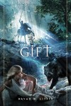The Gift: A Novel by Bryan M. Litfin