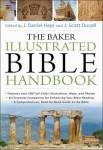 The Baker Illustrated Bible Handbook edited by Daniel Hays & J. Scott Duvall