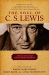 The Soul of C.S. Lewis: A Meditative Journey through Twenty-Six of His Best-Loved Writings by Wayne Martindale, Jerry Root, and Linda Washington