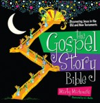 The Gospel Story Bible: Discovering Jesus in the Old and New Testaments by Marty Machowski