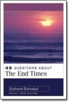 40 Questions About the End Times by Eckhard Schnabel