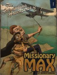 The Astonishing Adventures of Missionary Max by Andrew Comings