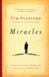 Miracles: A Journalist Looks at Modern-Day Experiences of God's Power by Tim Stafford