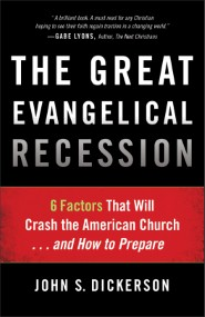 The Great Evangelical Recession by John S Dickerson