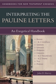 Interpreting the Pauline Letters: An Exegetical Handbook by John D. Harvey