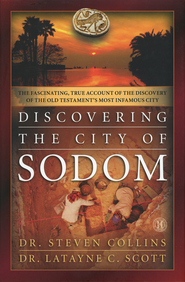 Discovering the City of Sodom by Steven Collins and Latayne Scott