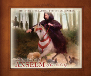 Anselm of Canterbury by Simonetta Carr (Christian Biographies for Young Readers)