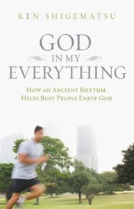 God in My Everything by Ken Shigematsu