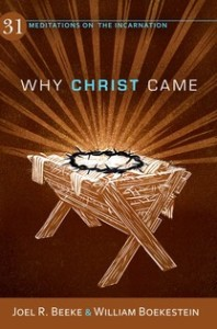 Why Christ Came by Joel Beeke and William Boekestein