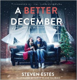 A Better December: Proverbs to Brighten Christmas by Steven Estes