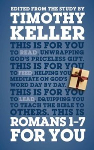 Romans 1-7 For You by Timothy Keller