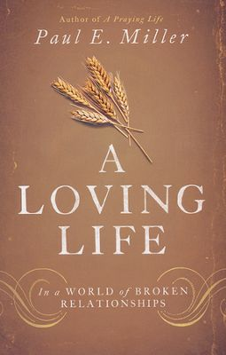 A Loving Life by Paul Miller