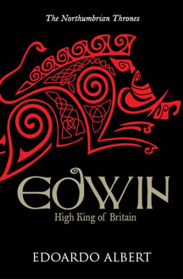 Edwin: High King of Britain by Edoardo Albert