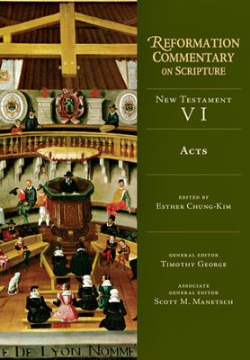Reformation Commentary on Scriptures: Volume 6: Acts