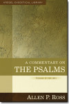 A Commentary on the Psalms (vol. 1) by Allen P. Ross