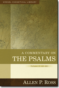 A Commentary on the Psalms (vol. 2) by Allen P. Ross