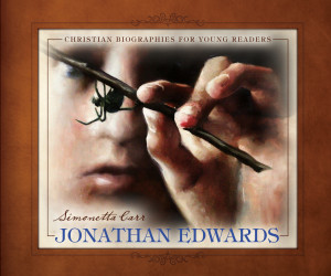Jonathan Edwards (Christian Biographies for Young Readers) by Simonetta Carr