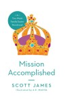Mission Accomplished by Scott James