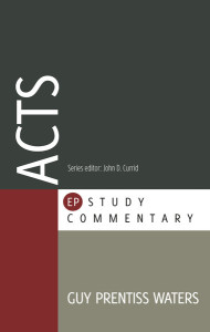 Acts (EP Study Commentary) by Guy Prentiss Waters