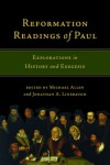 Reformation Readings of Paul edited by Michael Allen and Jonathan Linebaugh